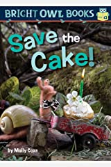 Save the Cake! (Bright Owl Books) Kindle Edition