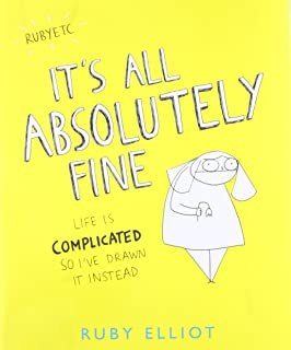 It's All Absolutely Fine: Life Is Complicated So I've Drawn It Instead