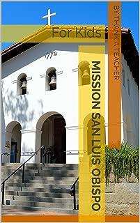 Mission San Luis Obispo: For Kids (California Missions Book 6)