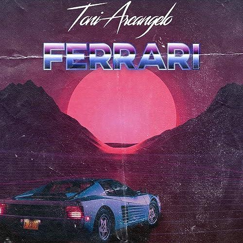 Ferrari By Toni Arcangelo On Amazon Music Amazon Com
