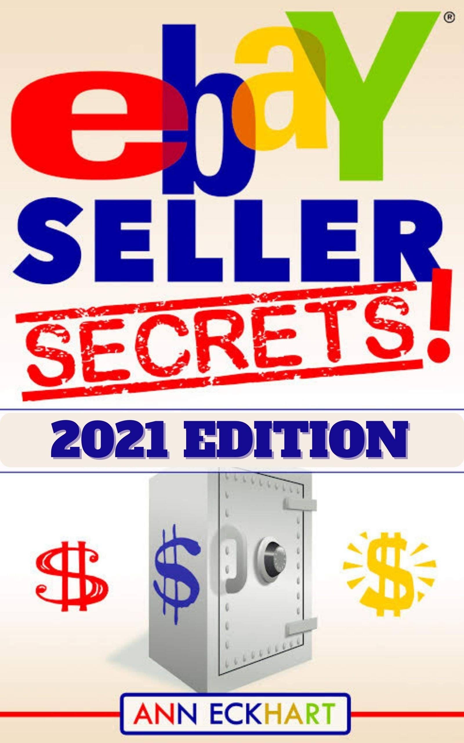 Ebay Seller Secrets 2021 Edition w/ Liquidation Sources: Tips & Tricks To Help You Take Your Reselling Business To The Next Level (2021 Reselling, Ebay & YouTube Books Book 2)