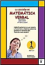 La Leccion de Mathematica Verbal 1: paso a paso sin lápiz y papel (Cálculo Mental) (Spanish Edition)