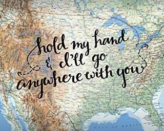 Love Quote US Map Wall Decor Wedding Gifts Artwork Hold My Hand & I'll Go Anywhere With You 8x10 Art Print