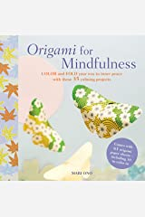 Origami for Mindfulness: Color and fold your way to inner peace with these 35 calming projects Paperback