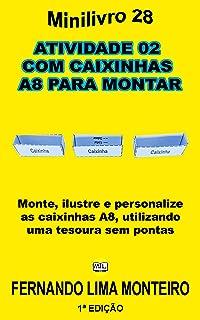 ATIVIDADE 02  COM CAIXINHAS  A8 PARA MONTAR: Monte, ilustre e personalize as caixinhas A8, utilizando uma tesoura sem pont...