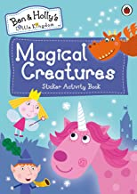 Ben and Holly's Little Kingdom: Magical Creatures Sticker Activity Book (Ben & Hollys Little Kingdom)