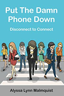 Put The Damn Phone Down: Disconnect to Connect