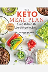 The Keto Meal Plan Cookbook: Lose Weight and Feel Great While Saving Time and Money Kindle Edition