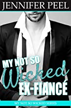 My Not So Wicked Ex-Fiancé (My Not So Wicked Series Book 2)