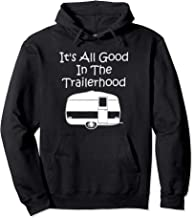 Camper Gift It's All Good In The Trailerhood - Funny Camping Pullover Hoodie