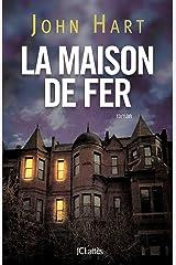 La maison de fer (Thrillers) (French Edition) Kindle Edition