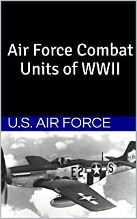 Air Force Combat Units of WWII