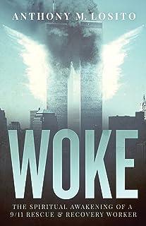 Woke, The Spiritual Awakening of a 9/11 Rescue & Recovery Worker