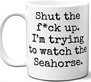 Seahorse Gifts For Men Women. Shut Up I'm Trying To Watch. Cool Unique Funny Gift Idea Seahorse Coffee Mug For Fans Sports Lovers. Football Hockey Birthday Father's Day Christmas.