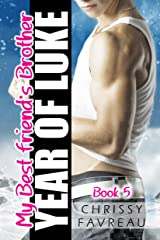 My Best Friend's Brother: Year of Luke (MY BEST FRIEND'S BROTHER ~ YA Romantic Comedy Book 5) Kindle Edition