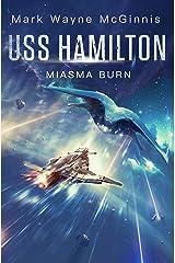 USS Hamilton: Miasma Burn Kindle Edition