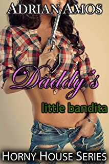 Daddy's Little Bandita (Horny House Series Book 95)
