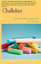 Chalkdust: Prayers of Encouragement for Teachers
