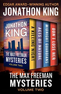 The Max Freeman Mysteries Volume Two: A Killing Night, Acts of Nature, Midnight Guardians, and Don't Lose Her