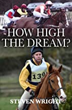 How High The Dream? (English Edition)