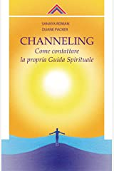 Channeling: Come contattare la propria Guida Spirituale (Italian Edition) Format Kindle