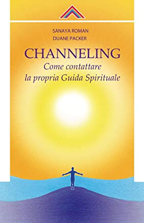 Channeling: Come contattare la propria Guida Spirituale