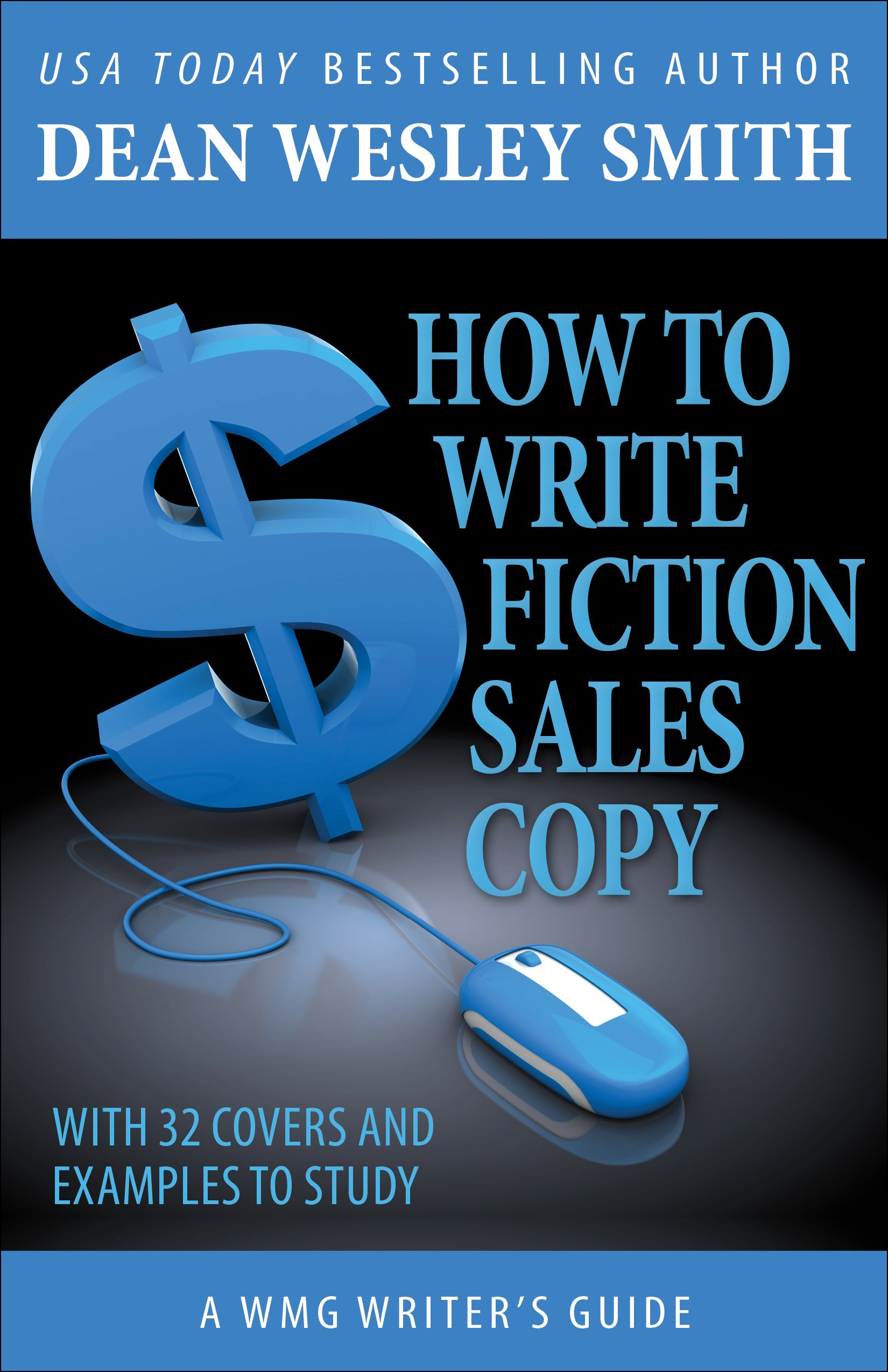 How to Write Fiction Sales Copy (WMG Writer's Guide Book 9)