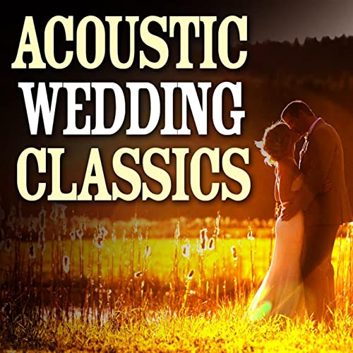 Acoustic Wedding Classics by Guitar Dreamers on Amazon Music