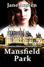 Mansfield Park: Jane Austen (Classics,History,Literature) [Annotated] (English Edition)