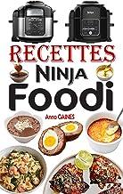 Livres Recettes Ninja Foodi: Le guide du débutant et l'ultime compagnon de votre multicuiseur Ninja Foodi + Recettes faciles et savoureuses pour maximiser votre Foodi tous les jours PDF