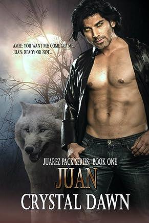 Juan: The Fight Against Los Lobos (The Juarez Pack Book 1)