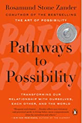 Pathways to Possibility: Transforming Our Relationship with Ourselves, Each Other, and the World Kindle Edition