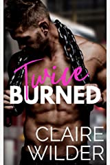 Twice Burned: A Second Chance Small Town Romance (Jewel Lakes Series) Kindle Edition