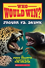 Jaguar Vs. Skunk (Who Would Win? Book 18) Kindle Edition