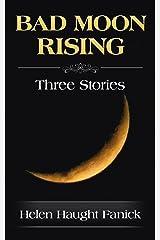 Bad Moon Rising: Three Stories Kindle Edition