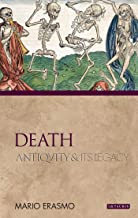 Death: Antiquity and Its Legacy (Ancients and Moderns)
