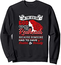 On The 8th Day God Created The Redheads Because Someone Had Sweatshirt