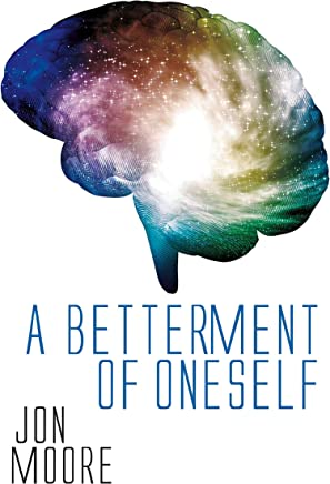 A Betterment Of Oneself
