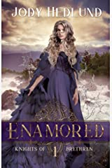 Enamored (Knights of Brethren Book 1) Kindle Edition