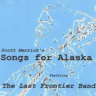 Scott Merrick's Songs for Alaska