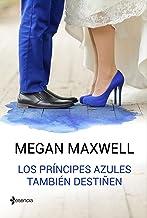 Los príncipes azules también destiñen (Novela independiente nº 1)