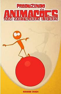 Produzindo Animações Com Softwares Livres (Portuguese Edition)