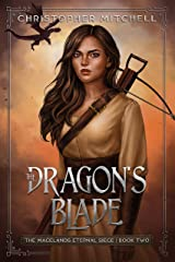 The Dragon's Blade: An Epic Fantasy Adventure (The Magelands Eternal Siege Book 2) Kindle Edition