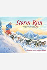 Storm Run: The Story of the First Woman to Win the Iditarod Sled Dog Race (PAWS IV) Paperback