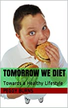 TOMORROW WE DIET: Towards a Healthy Lifestyle
