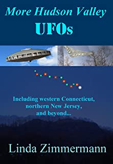 More Hudson Valley UFOs: Including western Connecticut, northern New Jersey, and Beyond...