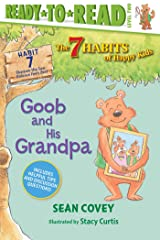 Goob and His Grandpa: Habit 7 (The 7 Habits of Happy Kids) Kindle Edition