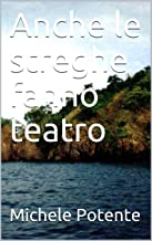 Anche le streghe fanno teatro (Italian Edition)