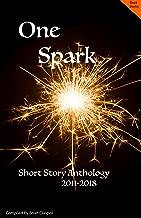 One Spark: Short Story Anthology 2011-2018