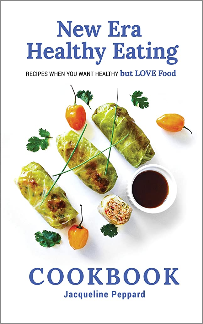 New Era Healthy Eating Cookbook: Recipes when you want healthy but LOVE food. (English Edition)